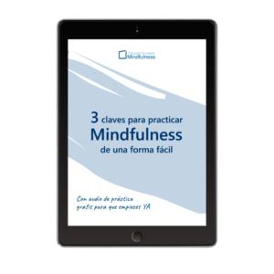 Ebook tres claves para practicar Mindfulness de una forma fácil